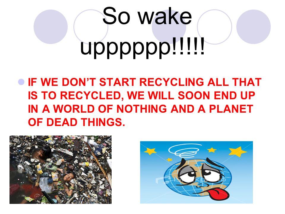 So wake upppppp!!!!!