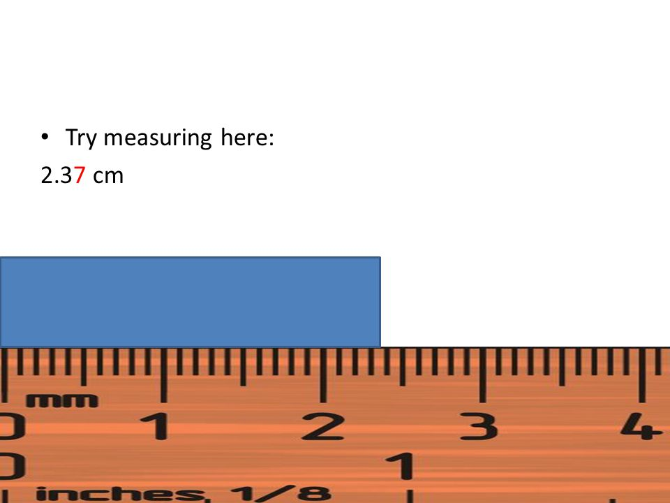 Try measuring here: 2.37 cm