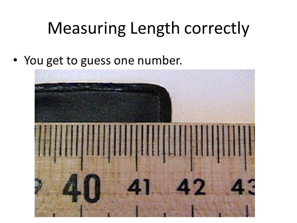 Measuring Length correctly