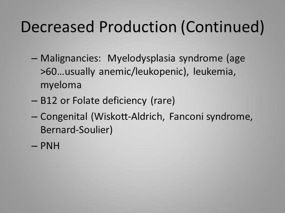 Decreased Production (Continued)