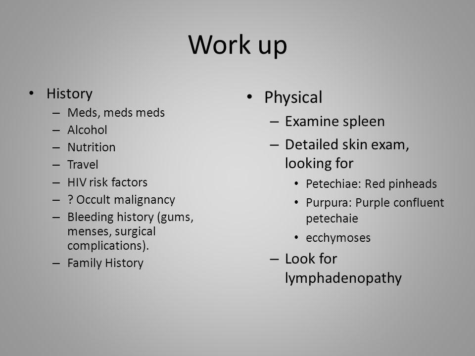 Work up Physical History Examine spleen