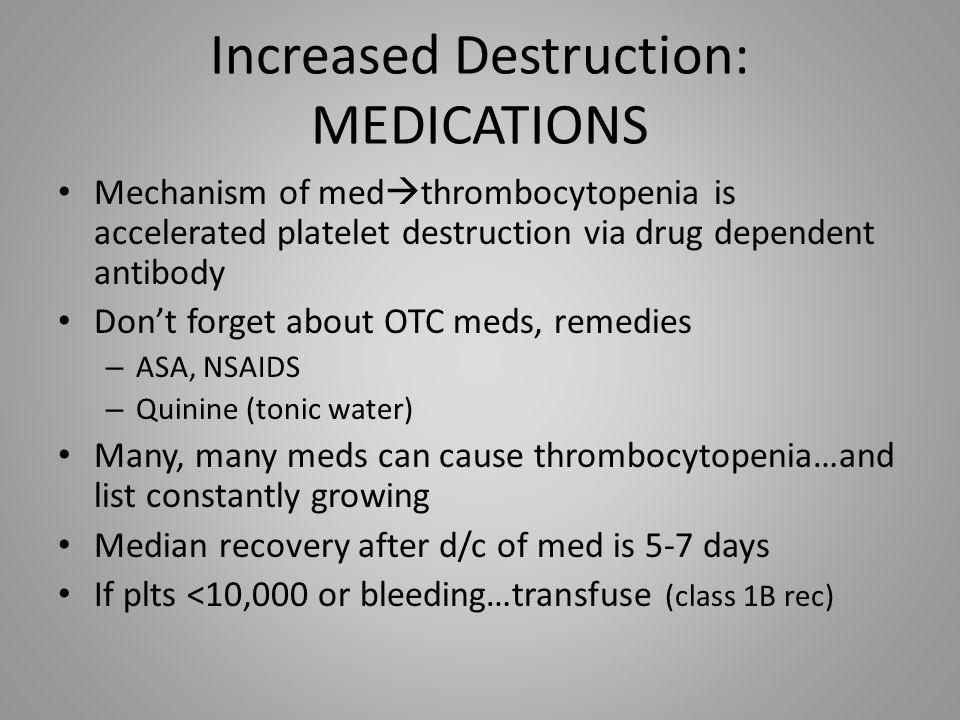 Increased Destruction: MEDICATIONS