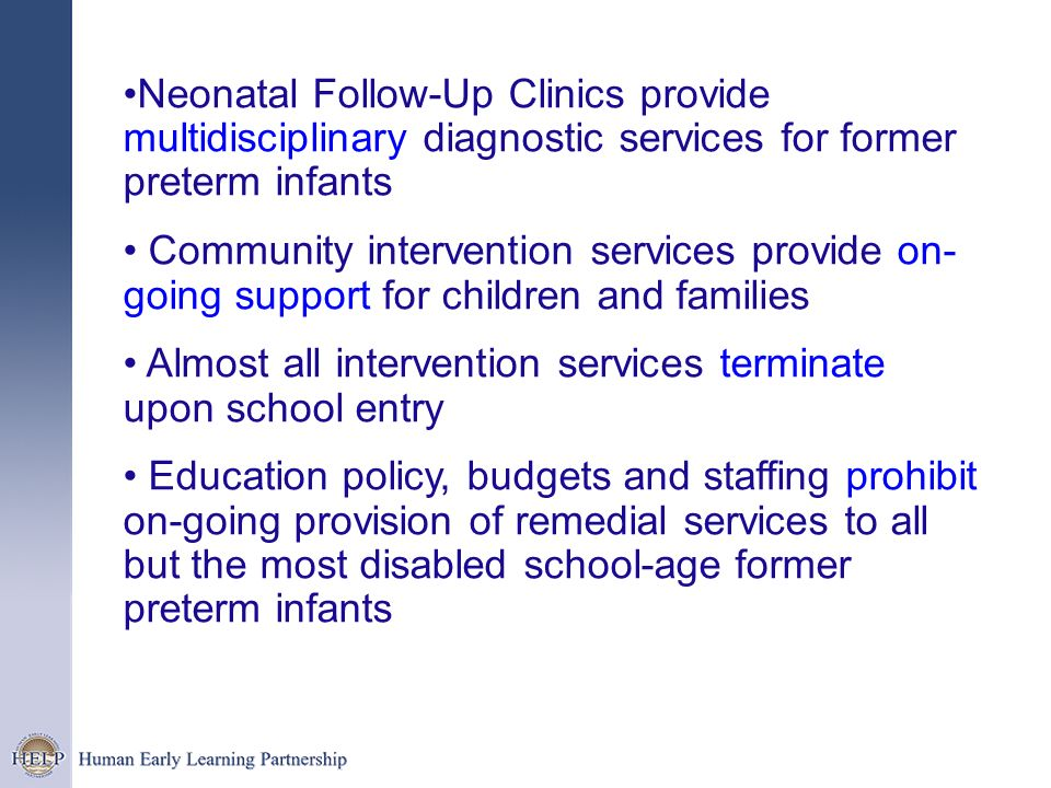 Neonatal Follow-Up Clinics provide multidisciplinary diagnostic services for former preterm infants