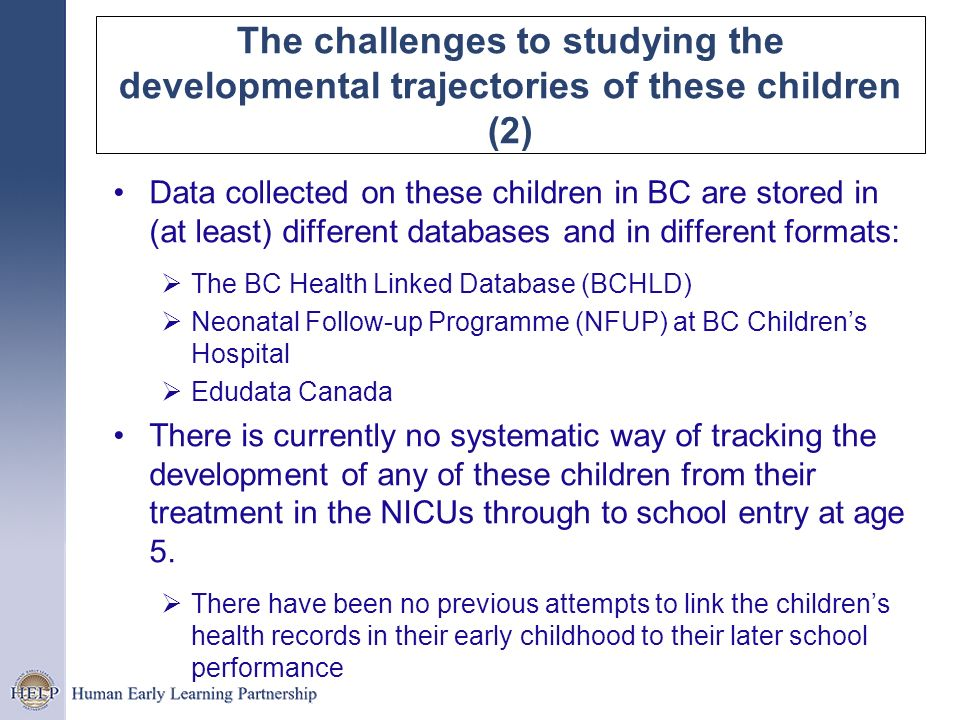 The challenges to studying the developmental trajectories of these children (2)