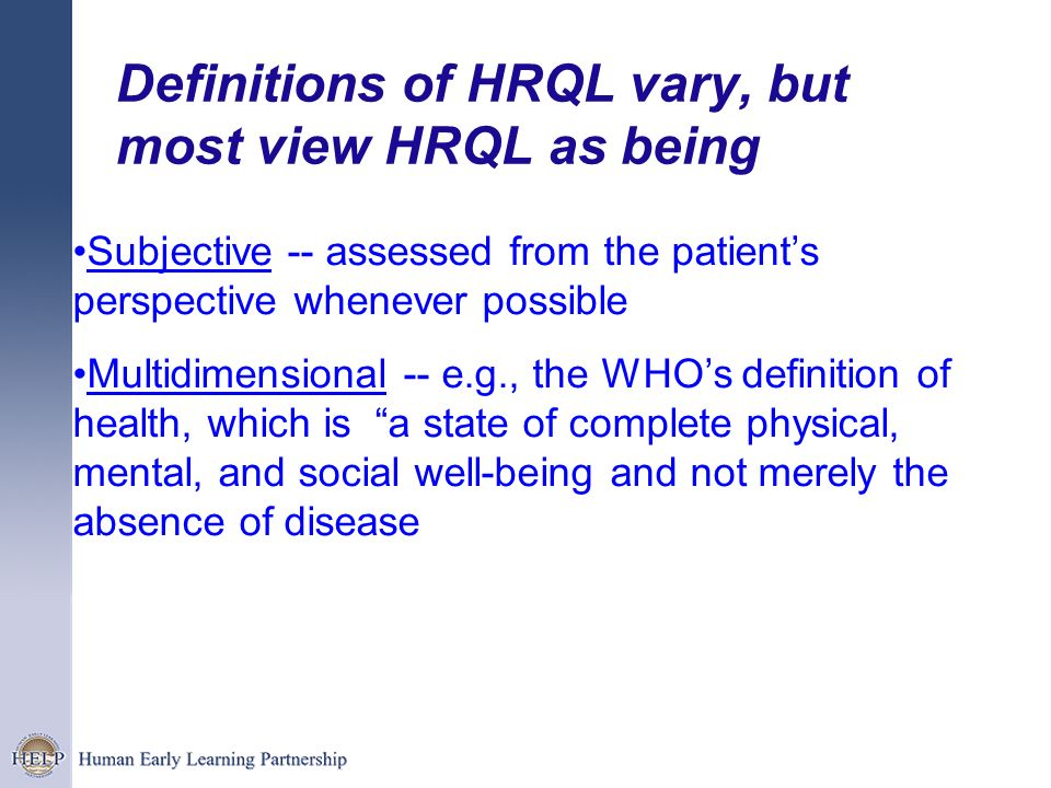 Definitions of HRQL vary, but most view HRQL as being