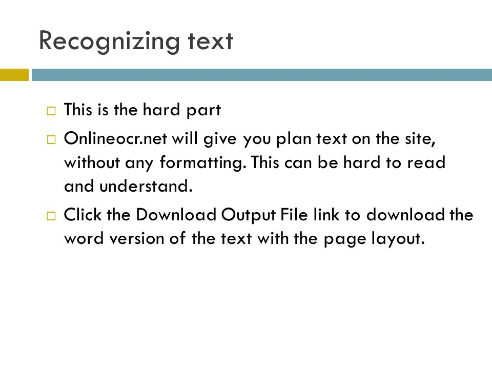 Recognizing text This is the hard part