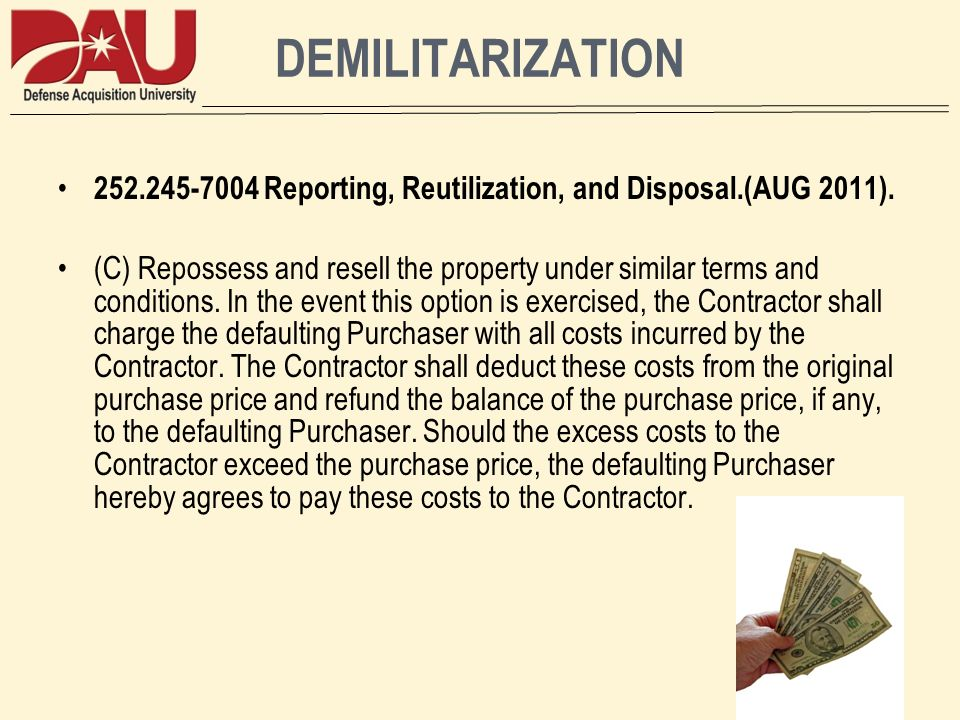 DEMILITARIZATION 252.245-7004 Reporting, Reutilization, and Disposal.(AUG 2011).