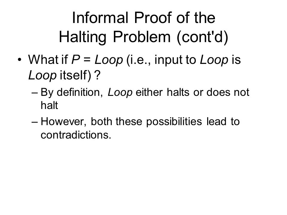 Informal Proof of the Halting Problem (cont d)