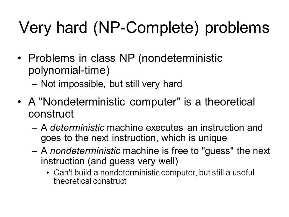 Very hard (NP-Complete) problems