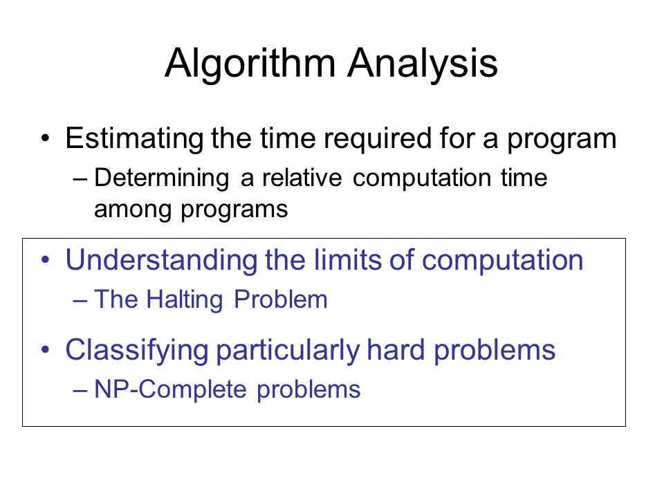 Algorithm Analysis Estimating the time required for a program