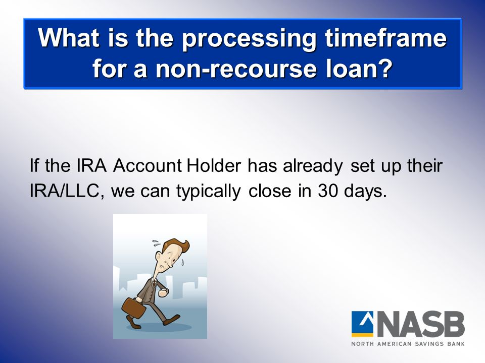 What is the processing timeframe for a non-recourse loan