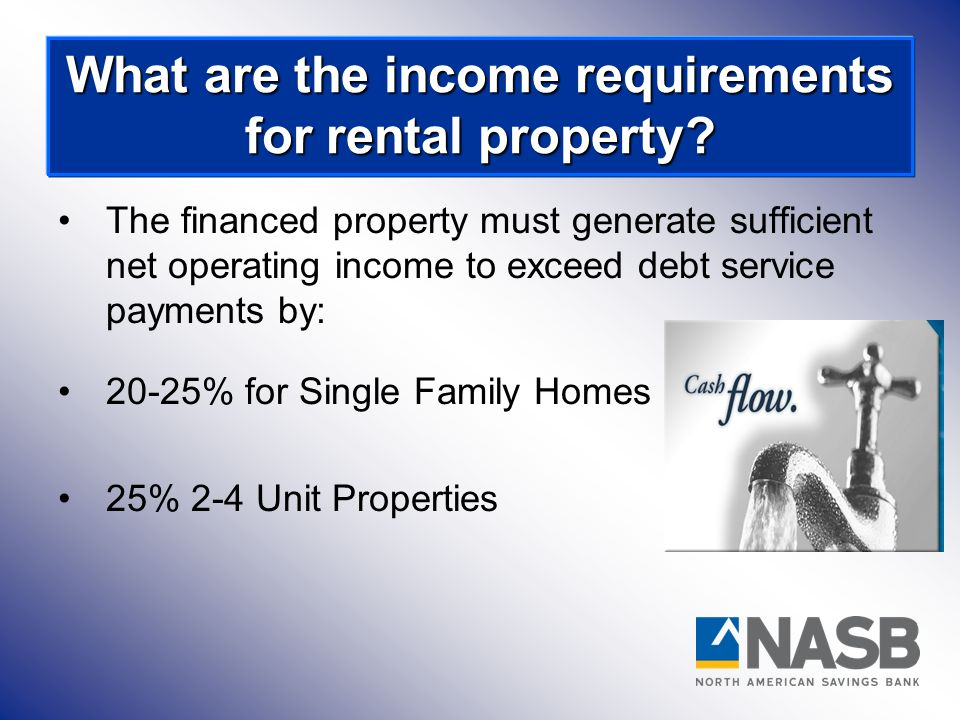 What are the income requirements for rental property