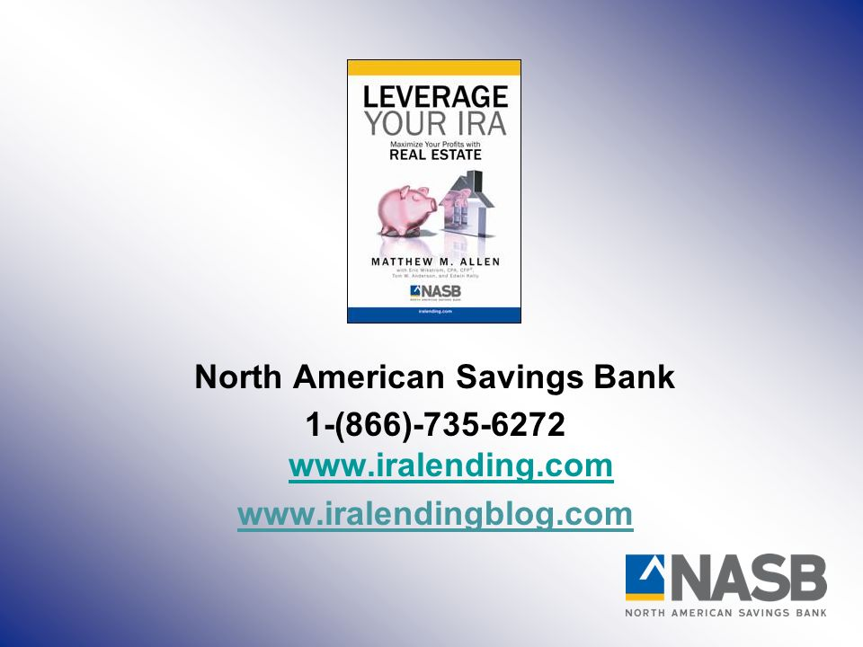 North American Savings Bank 1-(866)-735-6272 www.iralending.com