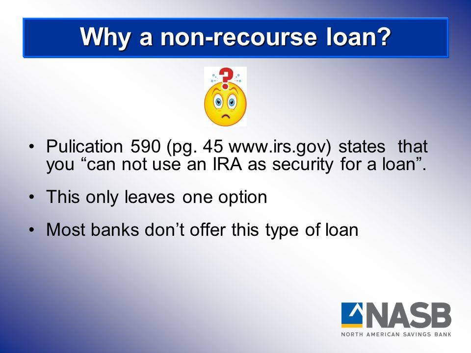 Why a non-recourse loan