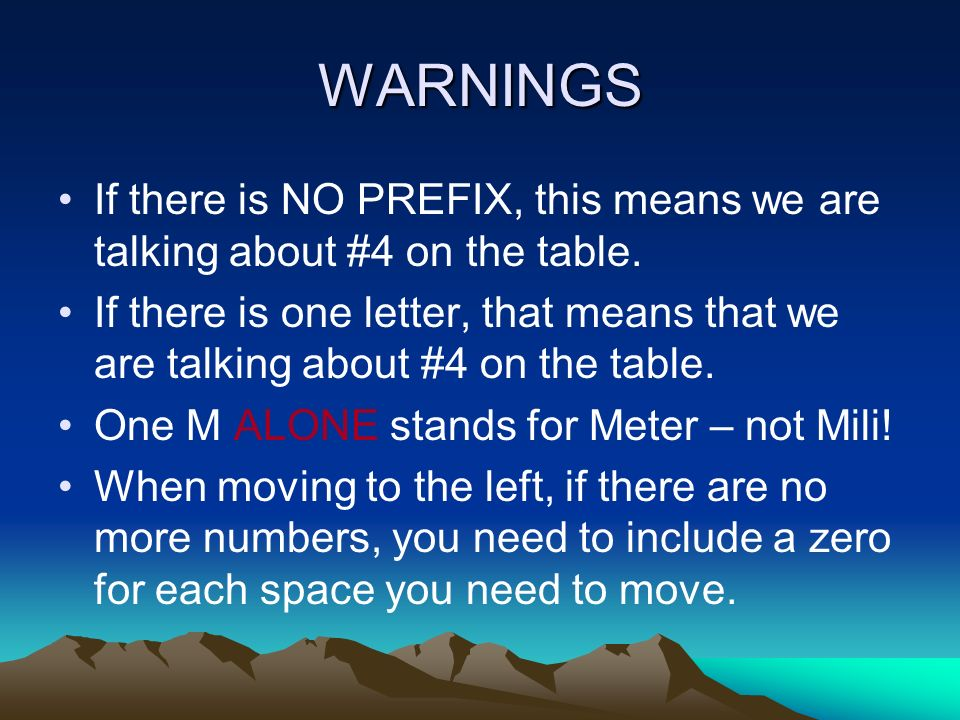 WARNINGS If there is NO PREFIX, this means we are talking about #4 on the table.