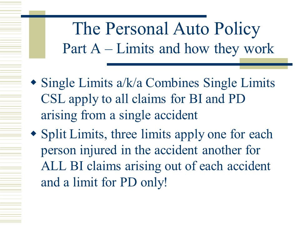The Personal Auto Policy Part A – Limits and how they work
