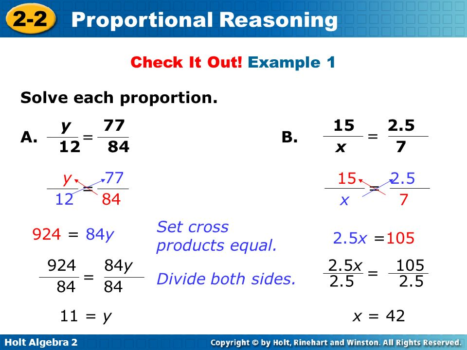 Check It Out! Example 1 Solve each proportion. y A. = B. = x 7.