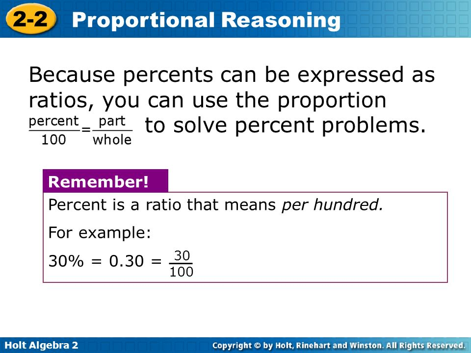 Because percents can be expressed as ratios, you can use the proportion to solve percent problems.