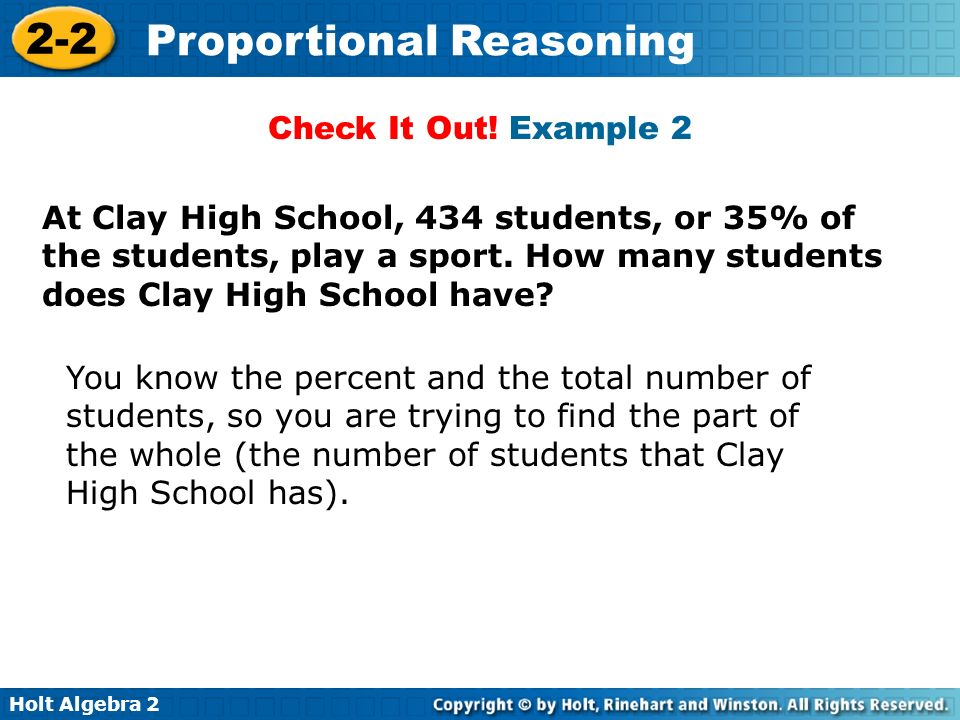 Check It Out! Example 2 At Clay High School, 434 students, or 35% of the students, play a sport. How many students does Clay High School have