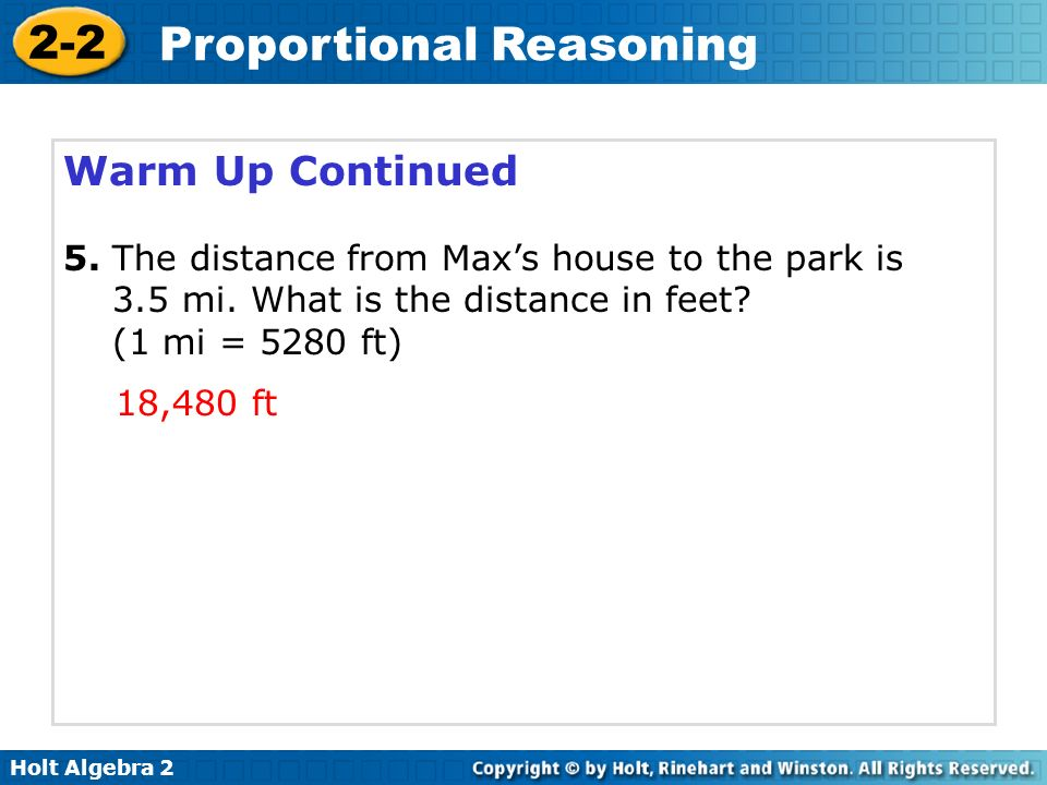 Warm Up Continued 5. The distance from Max's house to the park is 3.5 mi. What is the distance in feet (1 mi = 5280 ft)