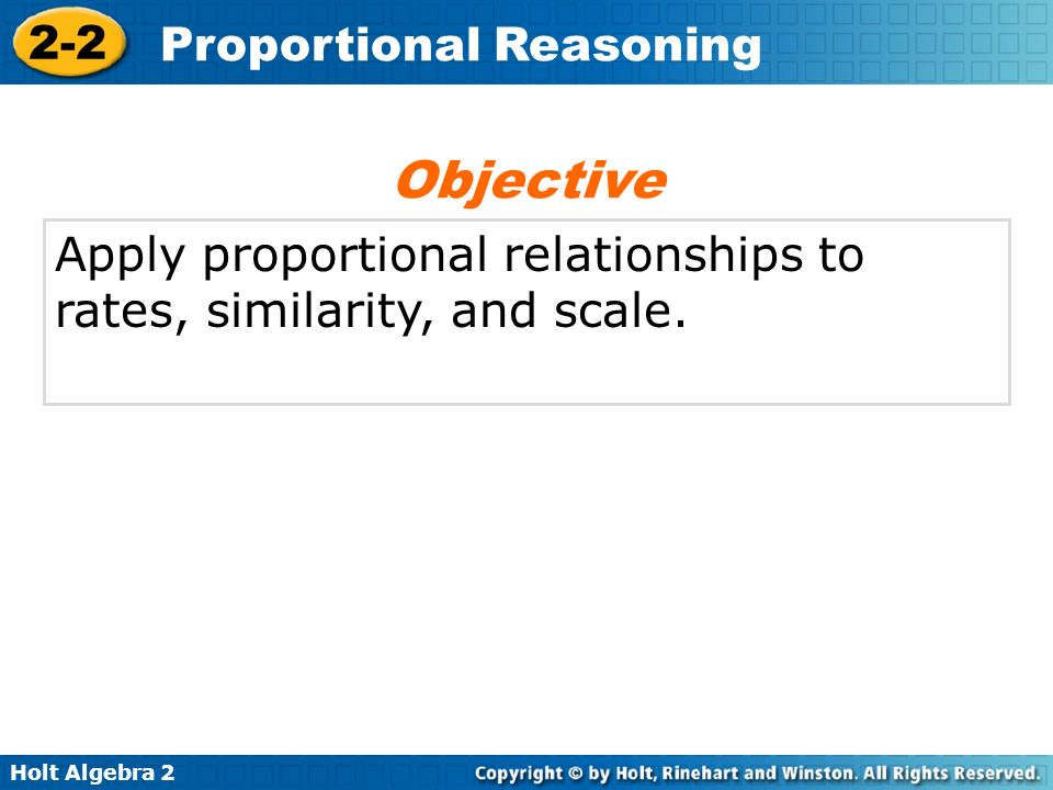 Objective Apply proportional relationships to rates, similarity, and scale.