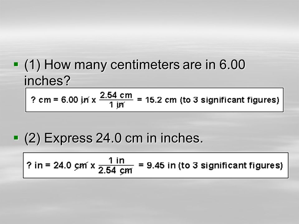 (1) How many centimeters are in 6.00 inches