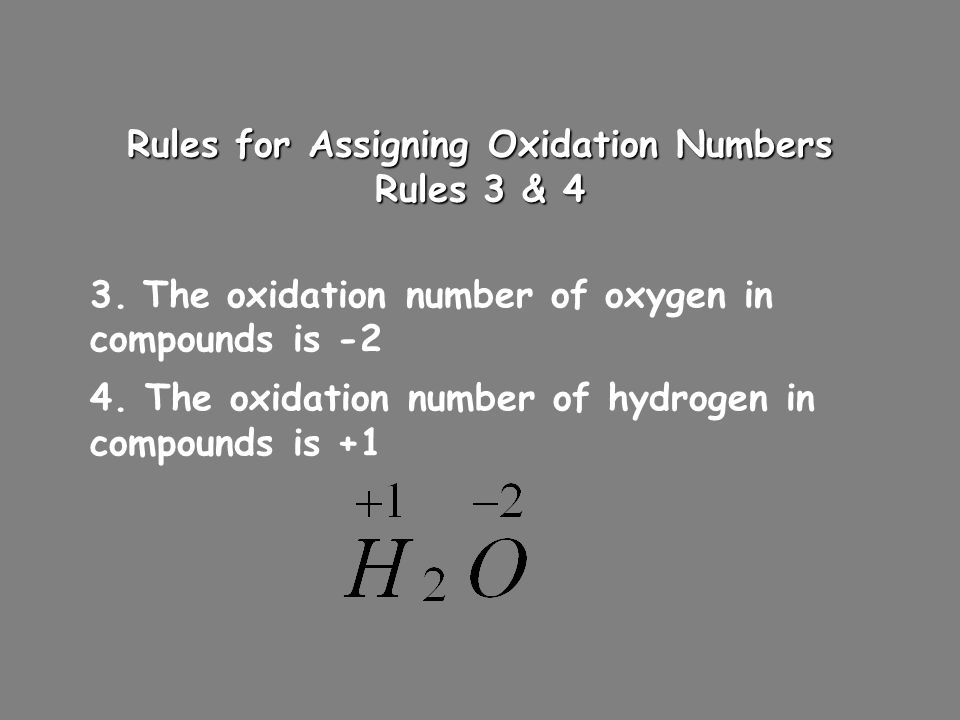 Rules for Assigning Oxidation Numbers Rules 3 & 4