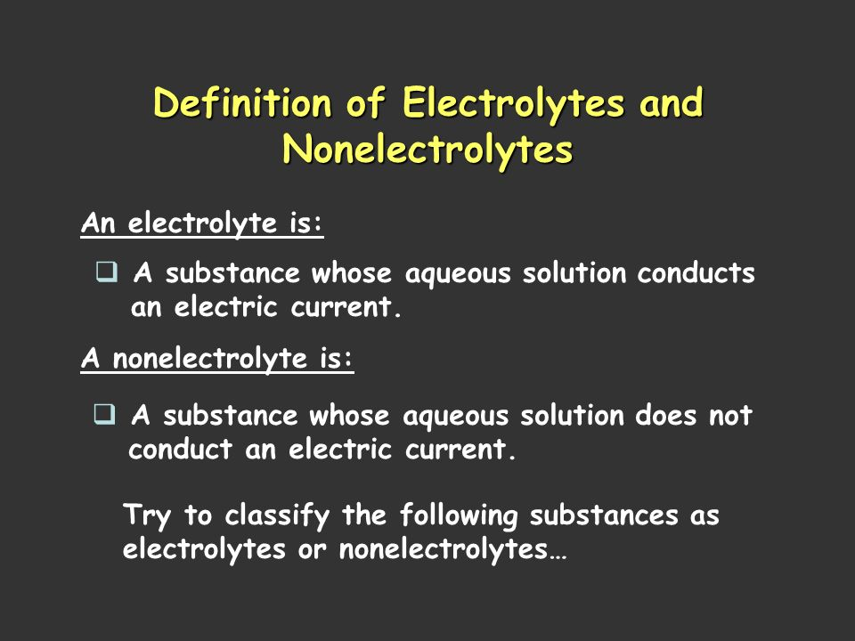 Definition of Electrolytes and Nonelectrolytes