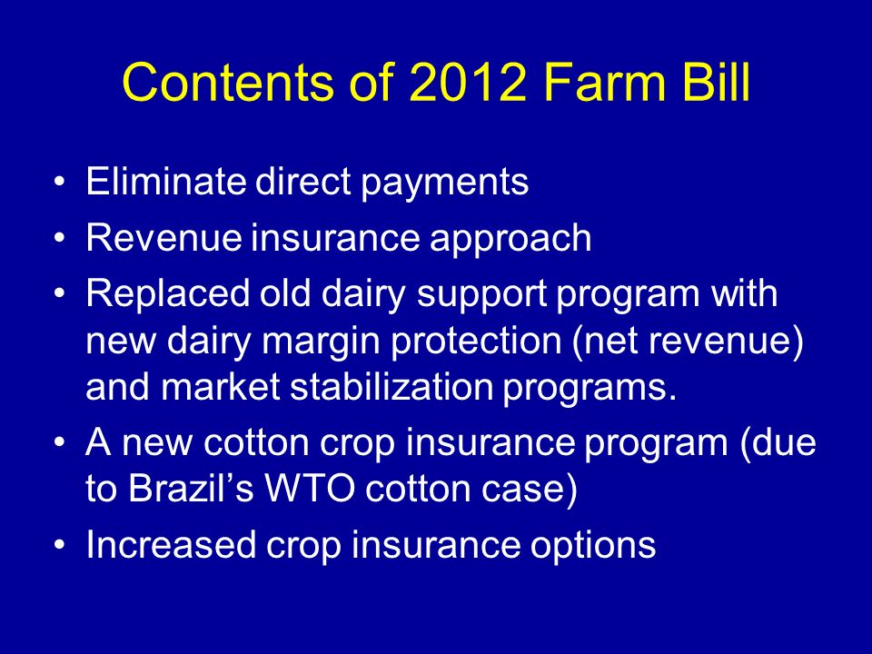 Contents of 2012 Farm Bill Eliminate direct payments