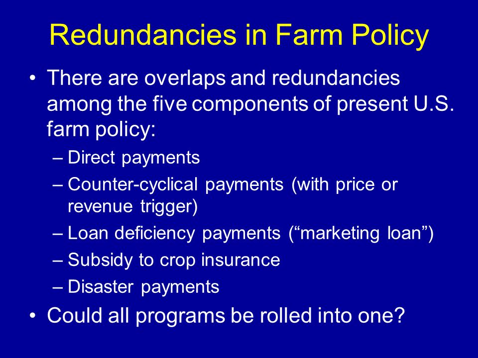 Redundancies in Farm Policy
