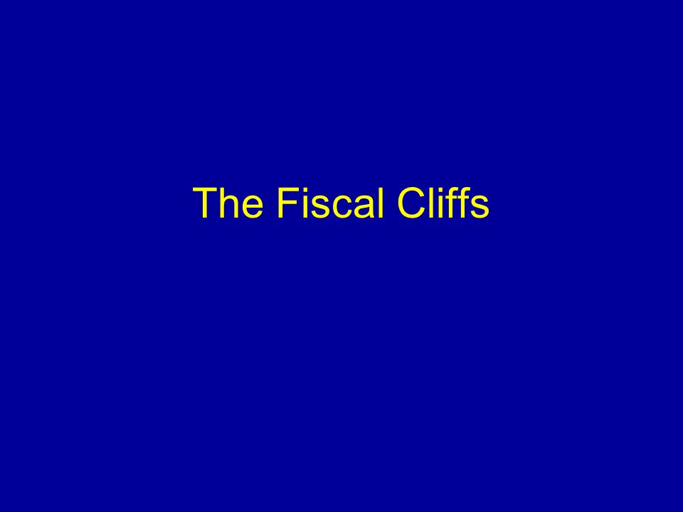 The Fiscal Cliffs