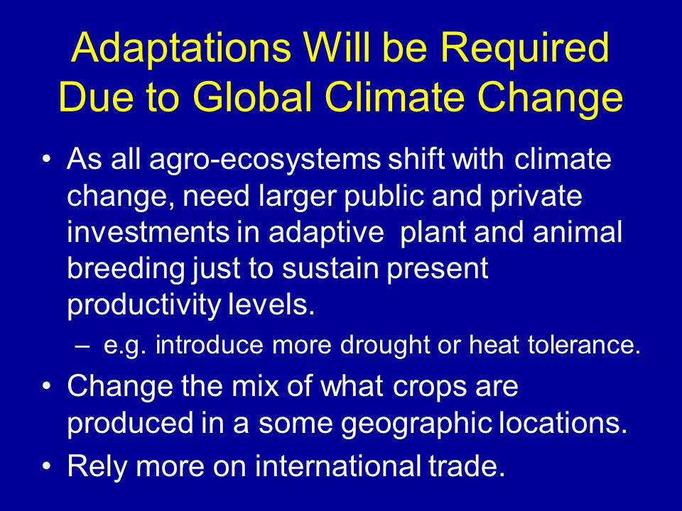 Adaptations Will be Required Due to Global Climate Change