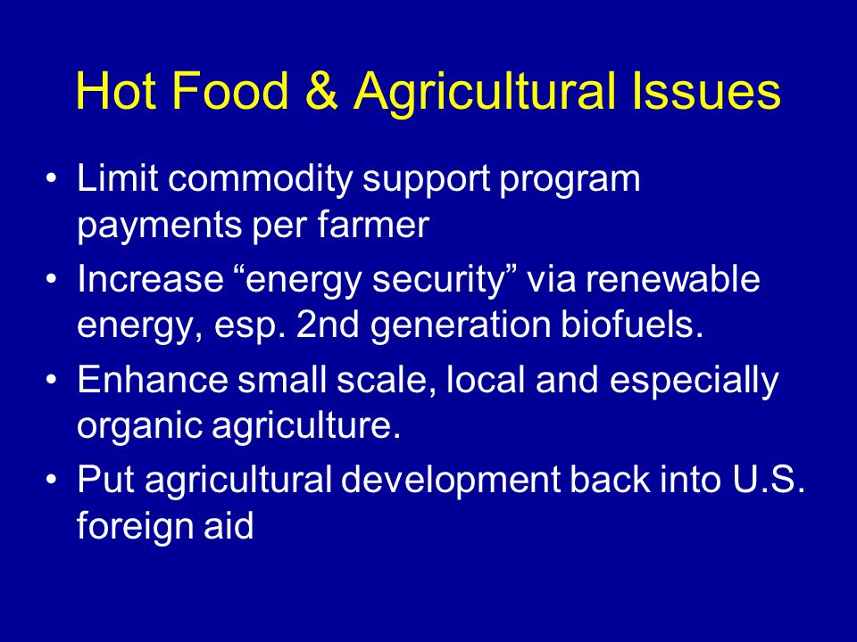 Hot Food & Agricultural Issues