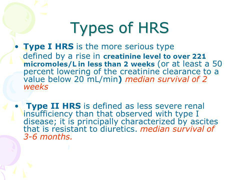 Types of HRS Type I HRS is the more serious type