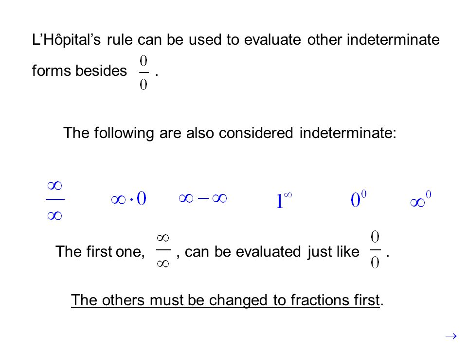 L'Hôpital's rule can be used to evaluate other indeterminate