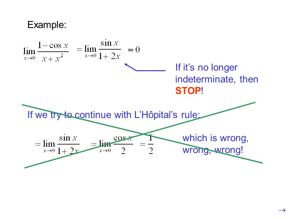 Example:If it's no longer indeterminate, then STOP.