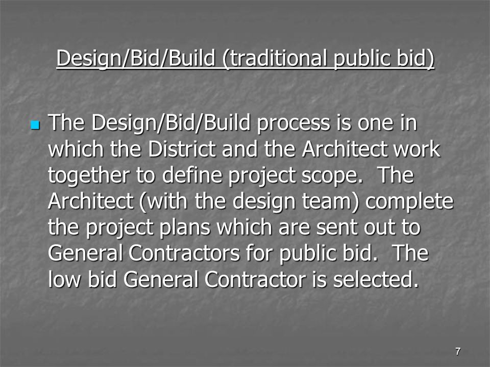 Design/Bid/Build (traditional public bid)
