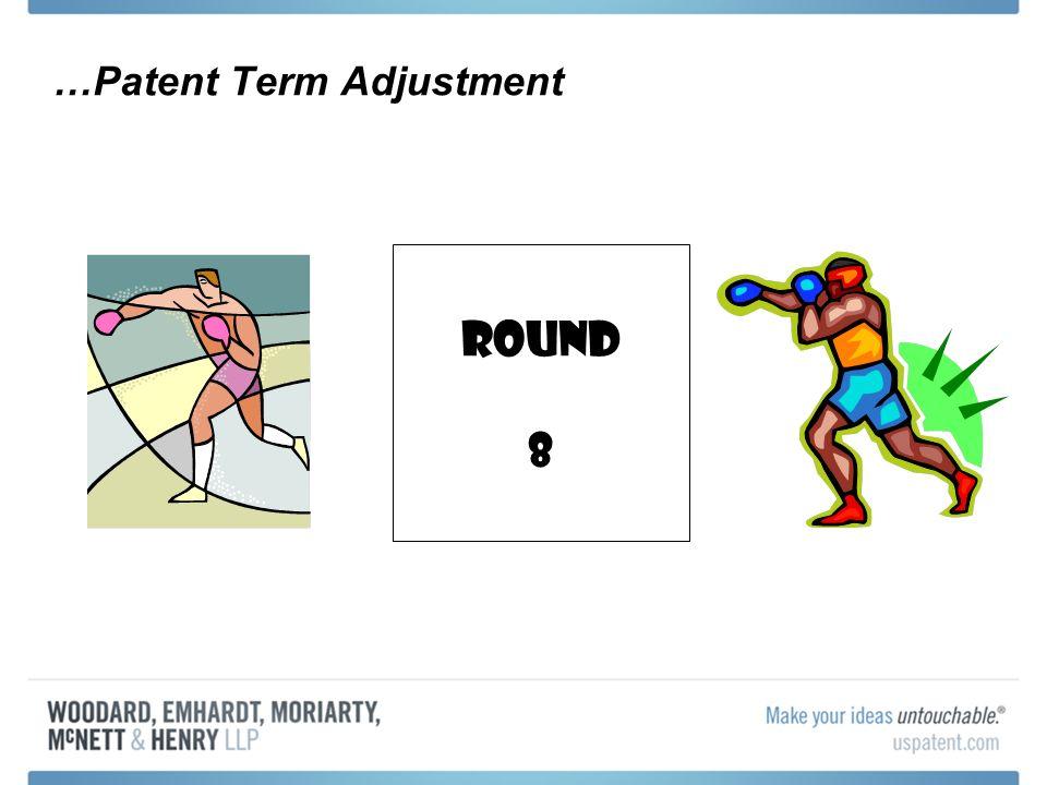 …Patent Term Adjustment