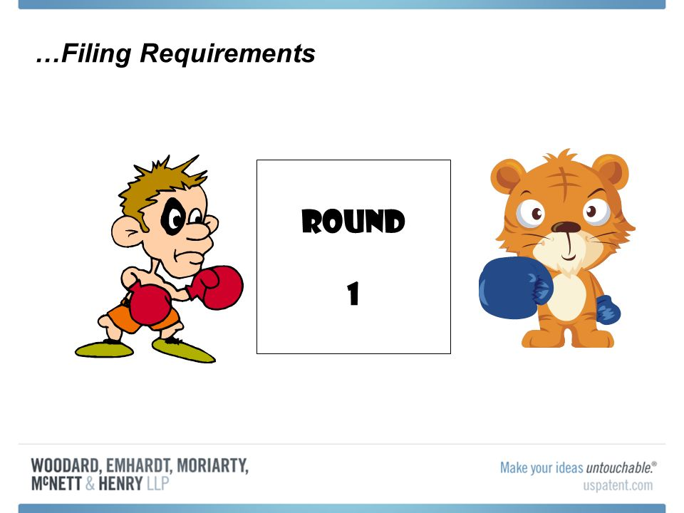 …Filing Requirements Round 1