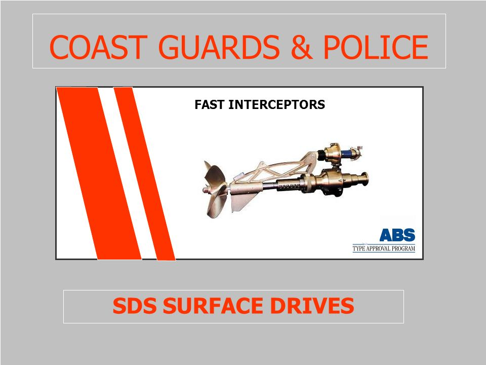 COAST GUARDS & POLICE FAST INTERCEPTORS SDS SURFACE DRIVES