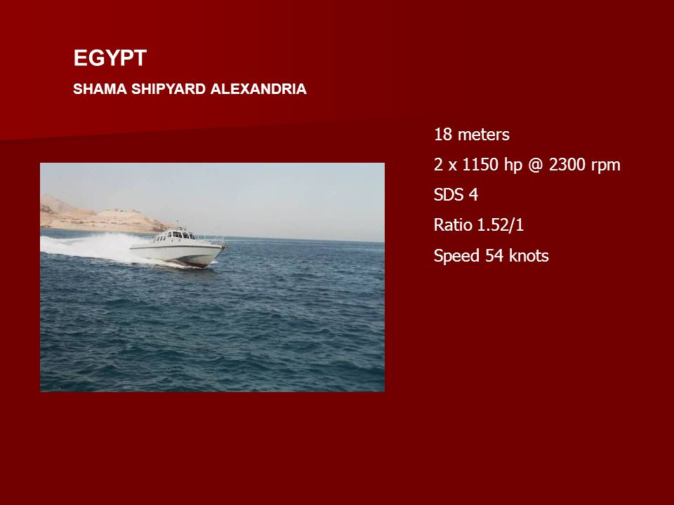 EGYPT 18 meters 2 x 1150 hp @ 2300 rpm SDS 4 Ratio 1.52/1