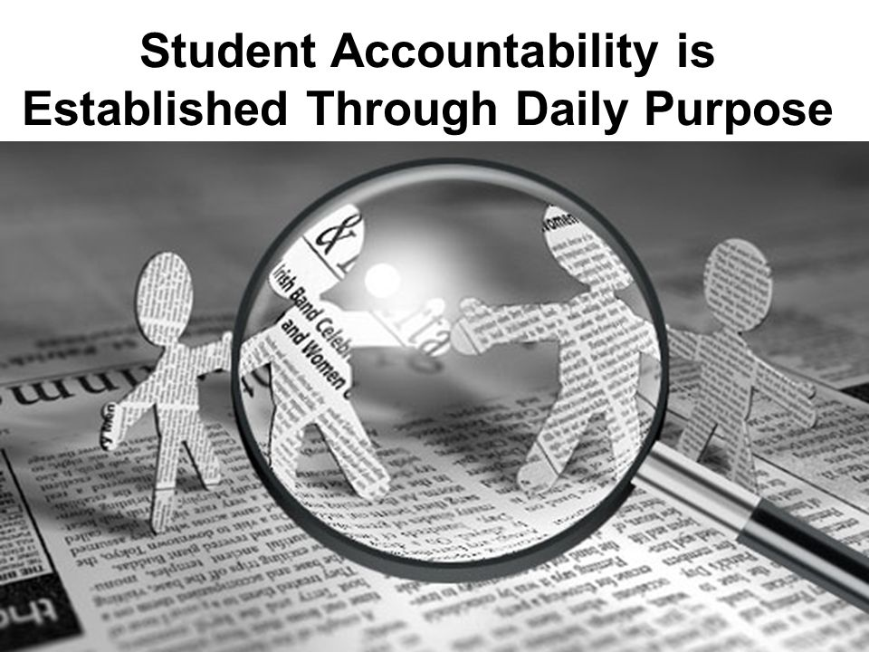 Student Accountability is Established Through Daily Purpose