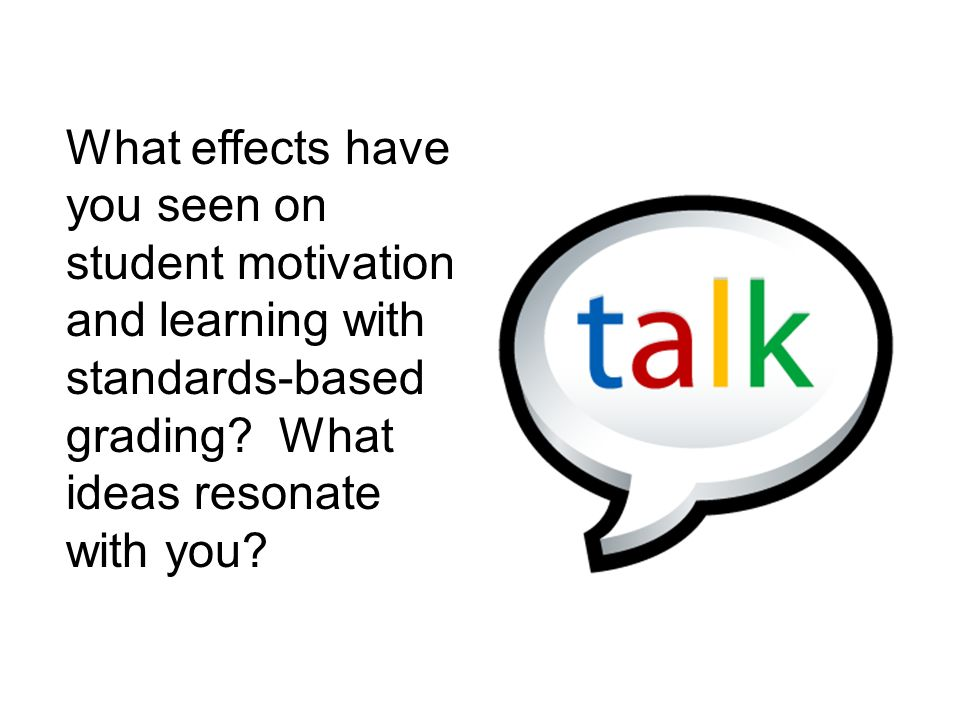 What effects have you seen on student motivation and learning with standards-based grading.