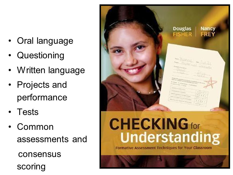 Oral languageQuestioning. Written language. Projects and performance. Tests. Common assessments and.