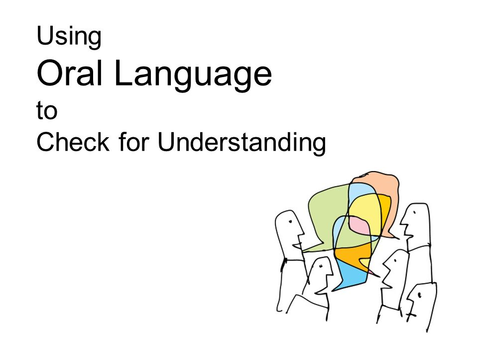 Using Oral Language to Check for Understanding