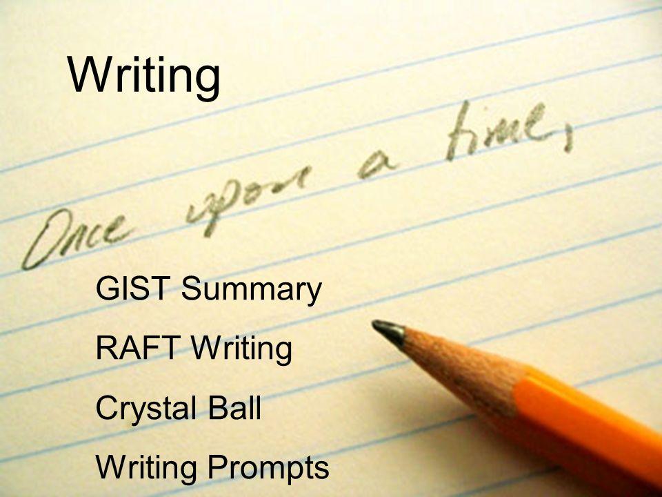 Writing GIST Summary RAFT Writing Crystal Ball Writing Prompts