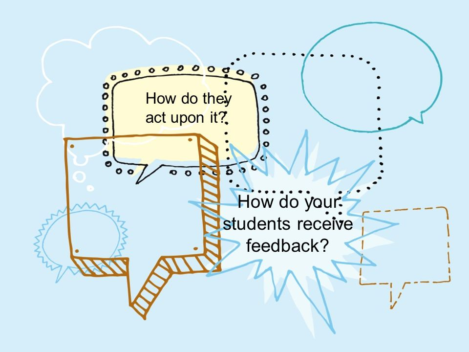 Reflection What do teachers need to know about feedback