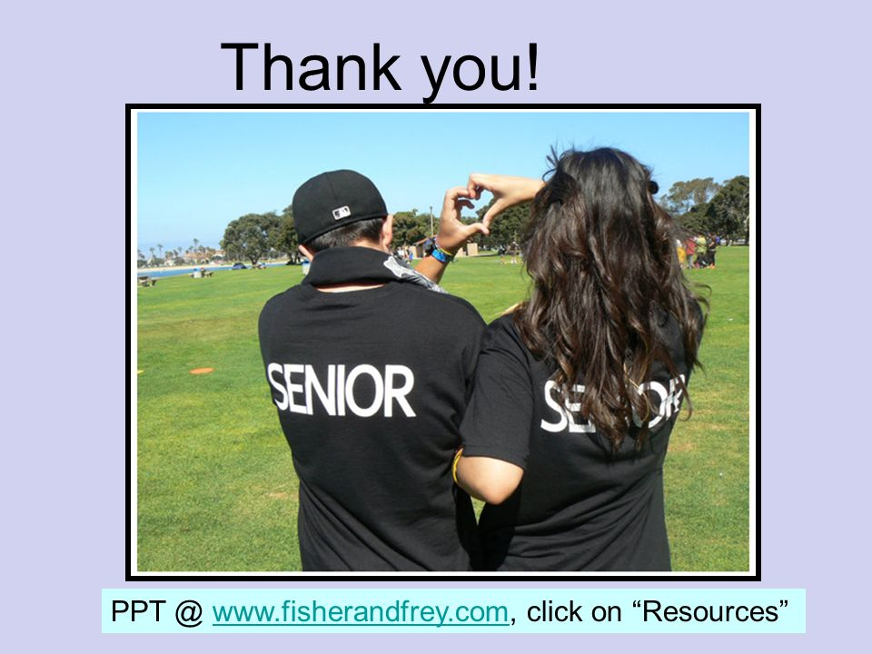 Thank you! PPT @ www.fisherandfrey.com, click on Resources