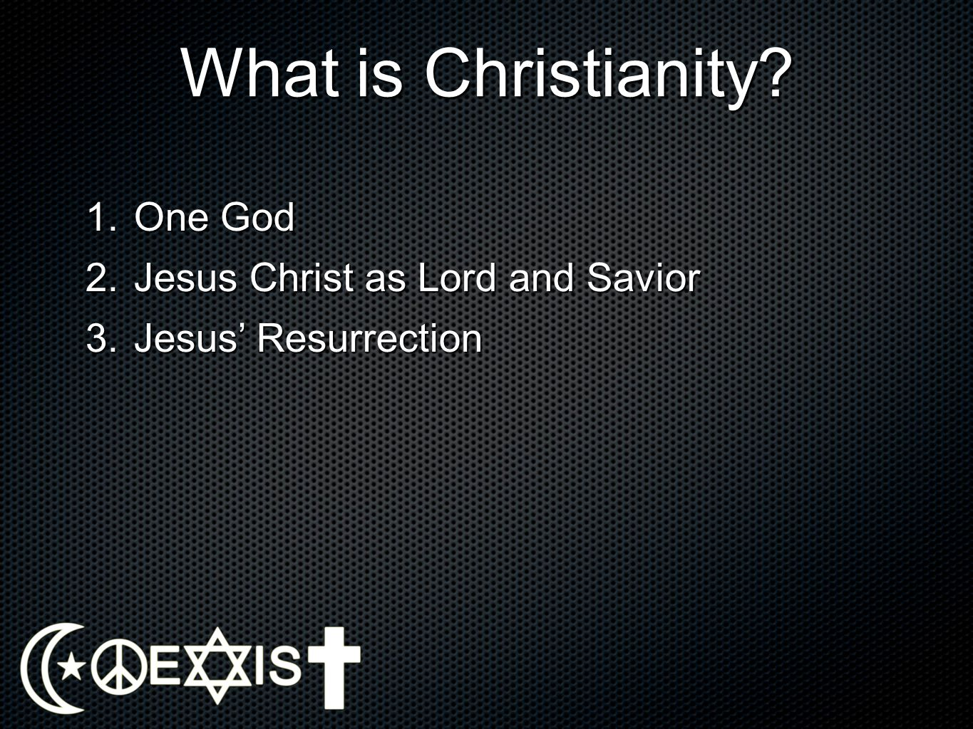 What is Christianity One God Jesus Christ as Lord and Savior