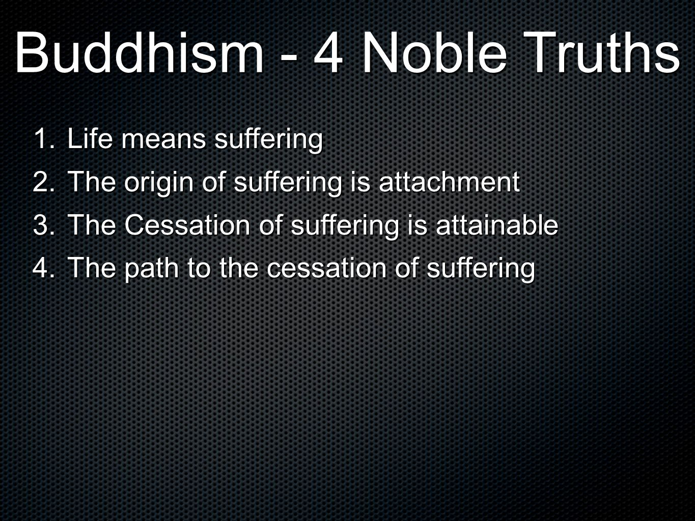 Buddhism - 4 Noble Truths